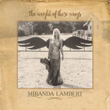 Cd Miranda Lambert The Weight Of These Wings [import] Lacrad